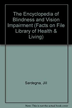 The Encyclopedia of Blindness and Vision Impairment 9780816021536