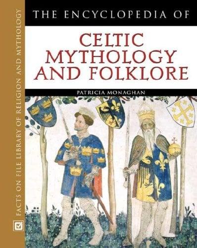 The Encyclopedia of Celtic Mythology and Folklore 9780816045242
