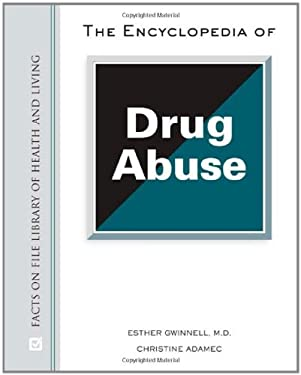 The Encyclopedia of Drug Abuse 9780816063307