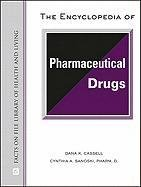 The Encyclopedia of Pharmaceutical Drugs 9780816062874