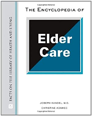 The Encyclopedia of Elder Care 9780816072163