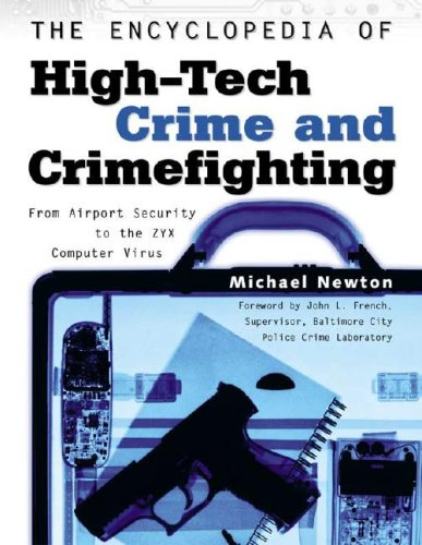 The Encyclopedia of High-Tech Crime and Crime-Fighting 9780816049790