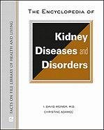 The Encyclopedia of Kidney Diseases and Disorders 9780816075447