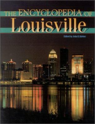 The Encyclopedia of Louisville 9780813121000