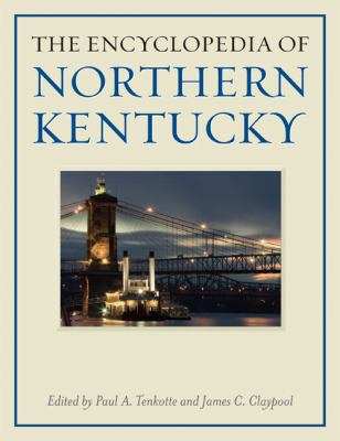 The Encyclopedia of Northern Kentucky 9780813125657