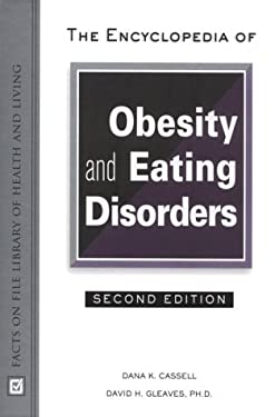 The Encyclopedia of Obesity and Eating Disorders 9780816040421