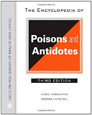 The Encyclopedia of Poisons and Antidotes 9780816064014