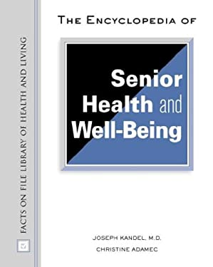 The Encyclopedia of Senior Health and Well-Being 9780816046911