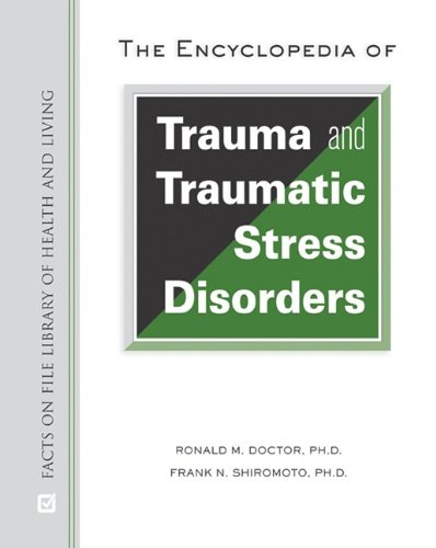 The Encyclopedia of Trauma and Traumatic Stress Disorders 9780816067640