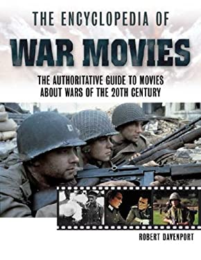 The Encyclopedia of War Movies: The Authoritative Guide to Movies about Wars of the 20th-Century 9780816044795