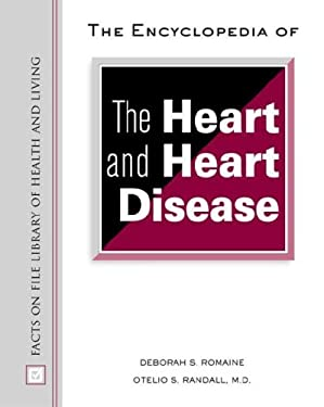 The Encyclopedia of the Heart and Heart Disease 9780816050871