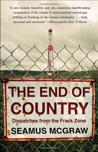The End of Country: Dispatches from the Frack Zone 9780812980646