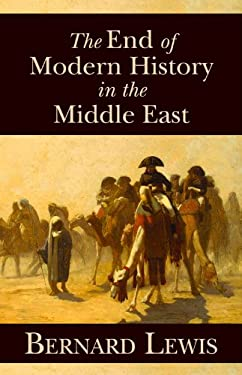 The End of Modern History in the Middle East 9780817912949