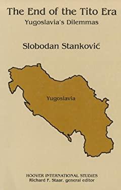 The End of the Tito Era: Yugoslavia's Dilemmas 9780817973629