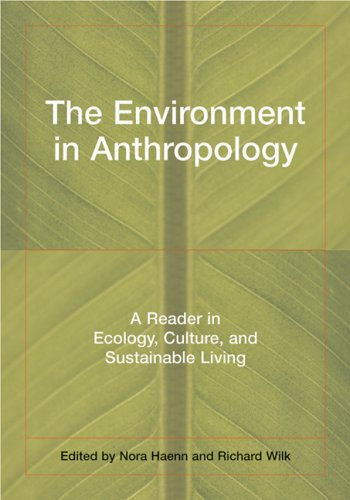 The Environment in Anthropology: A Reader in Ecology, Culture, and Sustainable Living 9780814736371
