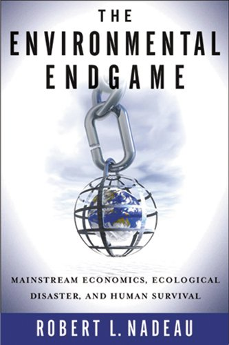 The Environmental Endgame: Mainstream Economics, Ecological Disaster, and Human Survival 9780813538129