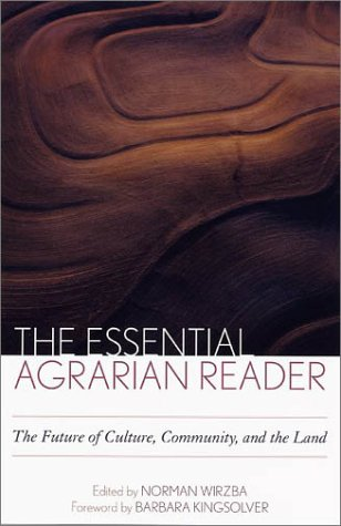 The Essential Agrarian Reader: The Future of Culture, Community, and the Land 9780813122854