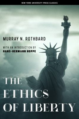 The Ethics of Liberty 9780814775592