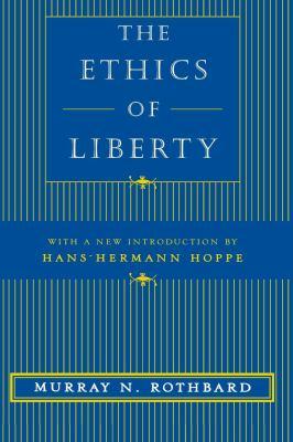 The Ethics of Liberty 9780814775066