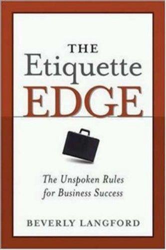 The Etiquette Edge: The Unspoken Rules for Business Success 9780814472422