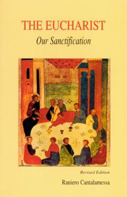 The Eucharist, Our Sanctification