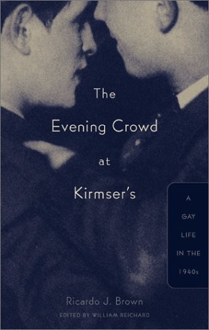 The Evening Crowd at Kirmser's: A Gay Life in the 1940s 9780816636211