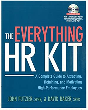 The Everything HR Kit: A Complete Guide to Attracting, Retaining, and Motivating High-Performance Employees [With CDROM] 9780814416099
