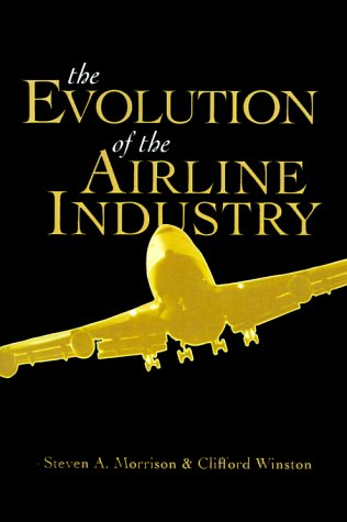The Evolution of the Airline Industry 9780815758433