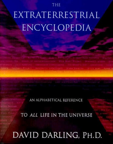 The Extraterrestrial Encyclopedia: An Alphabetical Reference to All Life in the Universe 9780812932485