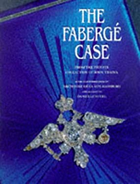 The Faberge Case: From the Private Collection of John Traina 9780810933446