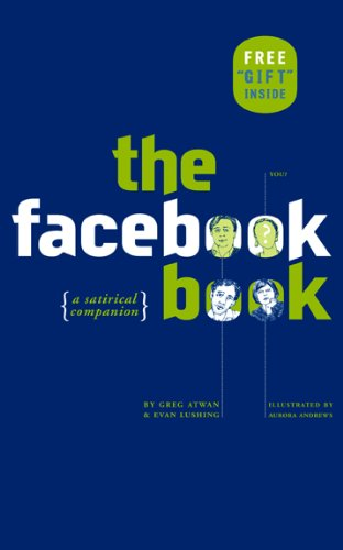 The Facebook Book: A Satirical Companion 9780810995574