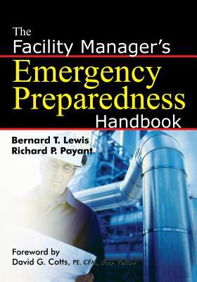 The Facility Manager's Emergency Preparedness Handbook 9780814473627