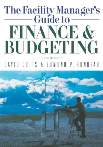 The Facility Manager's Guide to Finance and Budgeting 9780814401590