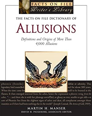 The Facts on File Dictionary of Allusions: Definitions and Origins of More Than 4,000 Allusions 9780816079070