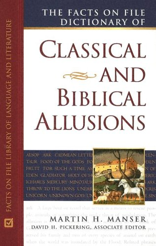 The Facts on File Dictionary of Classical and Biblical Allusions 9780816048687