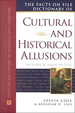 The Facts on File Dictionary of Cultural and Historical Allusions: From the Middle Ages Through the 20th Century 9780816040575