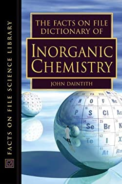 The Facts on File Dictionary of Inorganic Chemistry 9780816049264