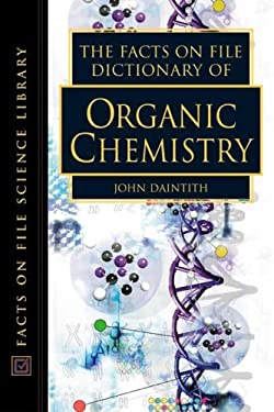 The Facts on File Dictionary of Organic Chemistry 9780816049288