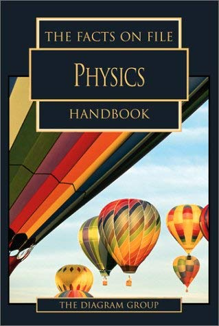 The Facts on File Physics Handbook 9780816045877