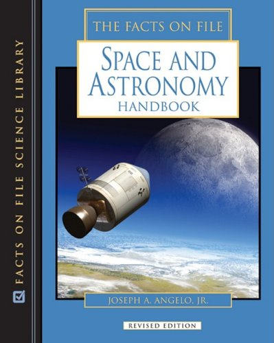 The Facts on File Space and Astronomy Handbook, Revised Edition 9780816073887