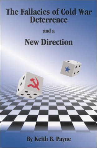 The Fallacies of Cold War Deterrence and a New Direction 9780813122076