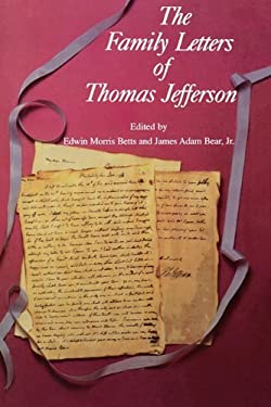 The Family Letters of Thomas Jefferson 9780813910963