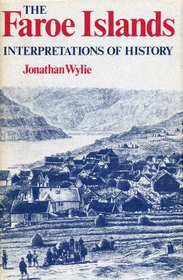The Faroe Islands: Interpretations of History 9780813115788