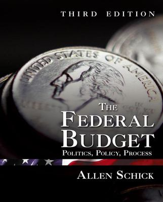 The Federal Budget: Politics, Policy, Process 9780815777359