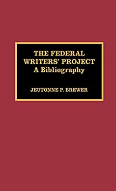 The Federal Writers' Project: A Bibliography 9780810829244