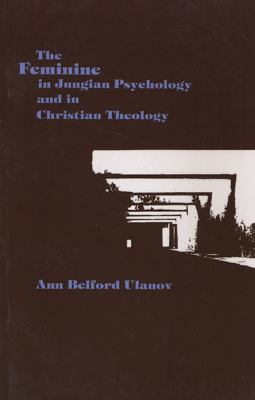The Feminine in Jungian Psychology and in Christian Theology 9780810106086