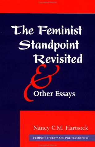 The Feminist Standpoint Revisited and Other Essays 9780813315584