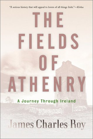 The Fields of Athenry: A Journey Through Ireland 9780813340661