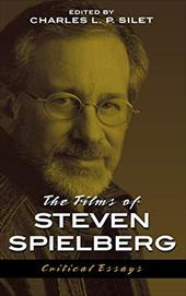 The Films of Steven Spielberg: Critical Essays 3373435
