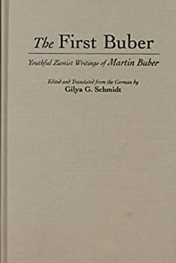 The First Buber: Youthful Zionist Writings of Martin Buber 9780815605751